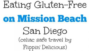 Gluten Free Mission Beach, San Diego California