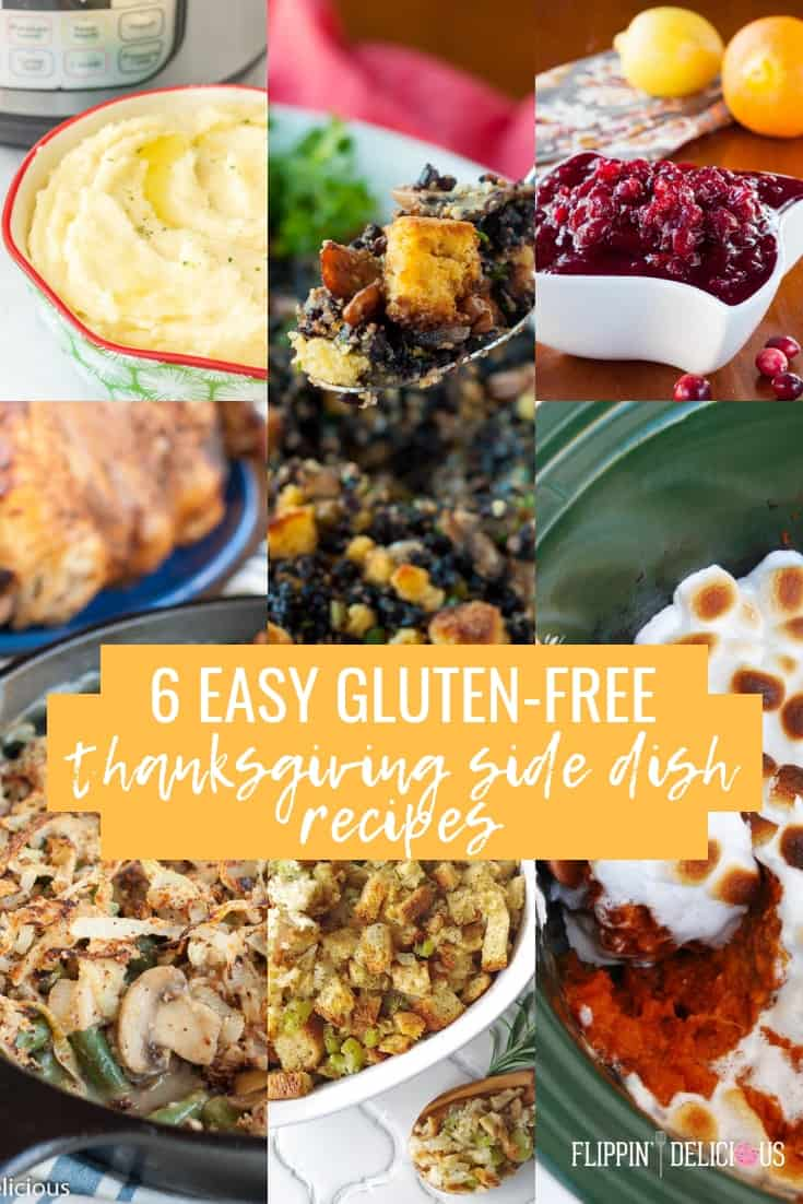 6 easy gluten free thanksgiving side dish recipes including dairy free mashed potatoes, gluten free cornbread dressing, easy 4 ingredient cranberry sauce, gluten free slow cooker sweet potato casserole with marshmallow, gluten free stuffing, and gluten free vegan green bean casserole