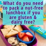 "lunch box container packed with muffins, strawberries and a sandwich on a wooden table with a snack bar in the background with text overlay ""what do you need to pack a nut-free lunchbox if you are gluten & dairy free?"