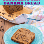"Slice of gluten free chocolate chip banana bread on a turquoise plate with a loaf of gluten free banana bread with chocolate chips in the background with text"" gluten free chocolate chip banana bread"""