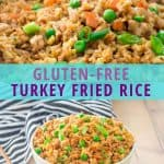 "gluten free ground turkey fried rice recipe with text ""gluten free turkey fried rice"""