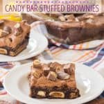 "gluten free candy stuffed brownies on a white plate with text ""gluten free candy bar stuffed brownies"""