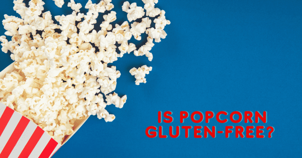 """picture of popcorn spilling out of a red and white striped popcorn bag onto a blue background with red text """"is popcorn gluten free?"""""""